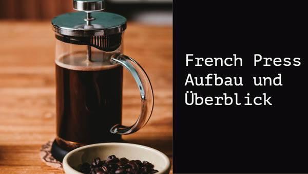 kaffeepresse Aufbau und Überblick